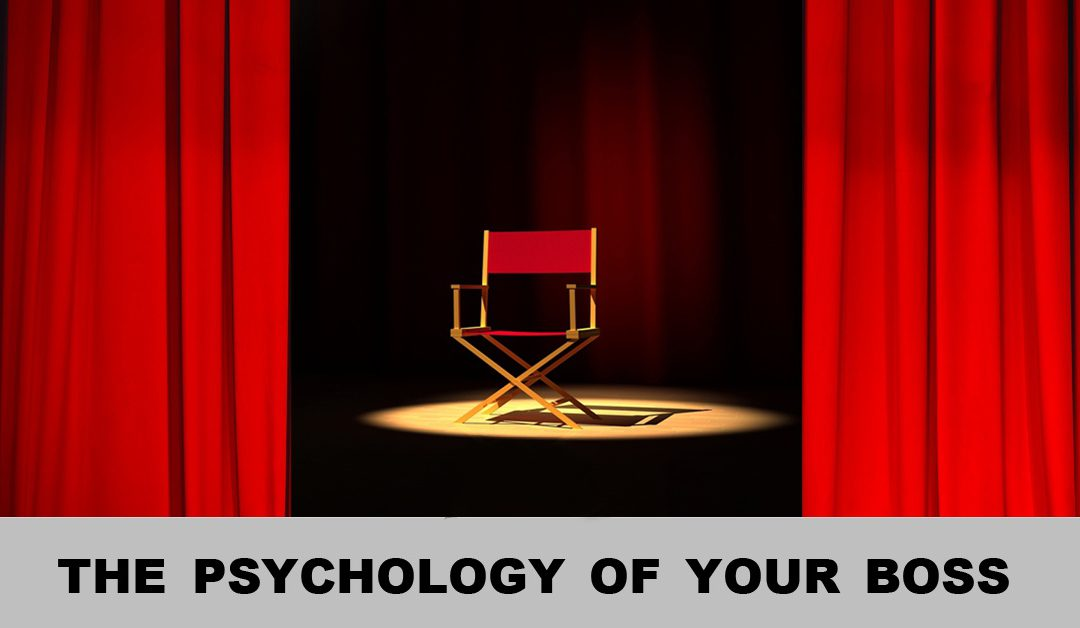 The psychology of your boss!
