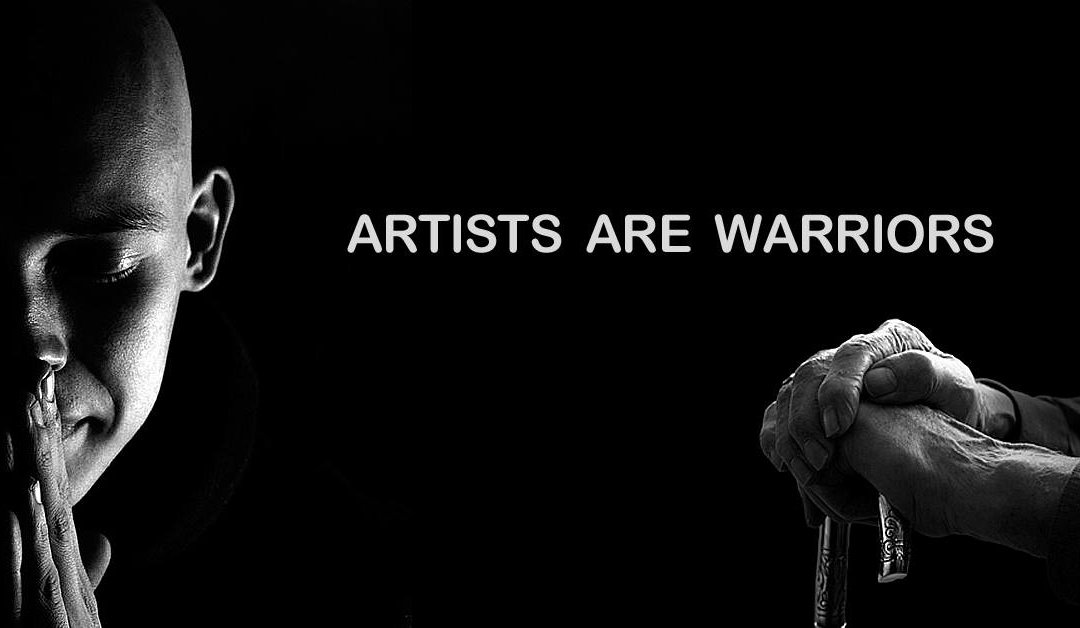 ARTISTS ARE WARRIORS